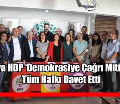 Antalya HDP Bugün Yapılacak Olan 'Demokrasiye Çağrı Mitingi'ne Tüm Halkı Davet Etti